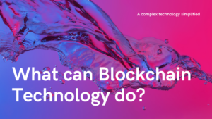 What can Blockchain Technology do?